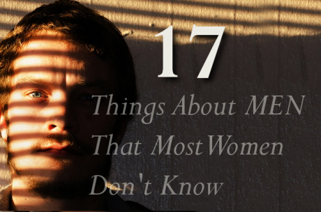 17 Things About Men That Most Women Don't Know