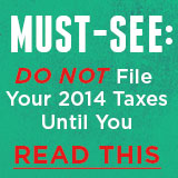 Do Not File Your 2014 Taxes Until You Read This