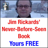 Jim Rickards New Book